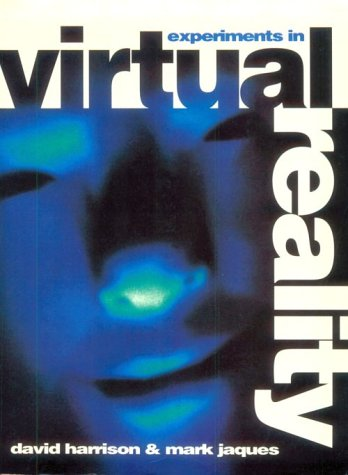 Experiments in Virtual Reality